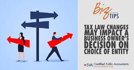 tax-law-changes-may-impact-a-business-owners-decision-on-choice-of-entity