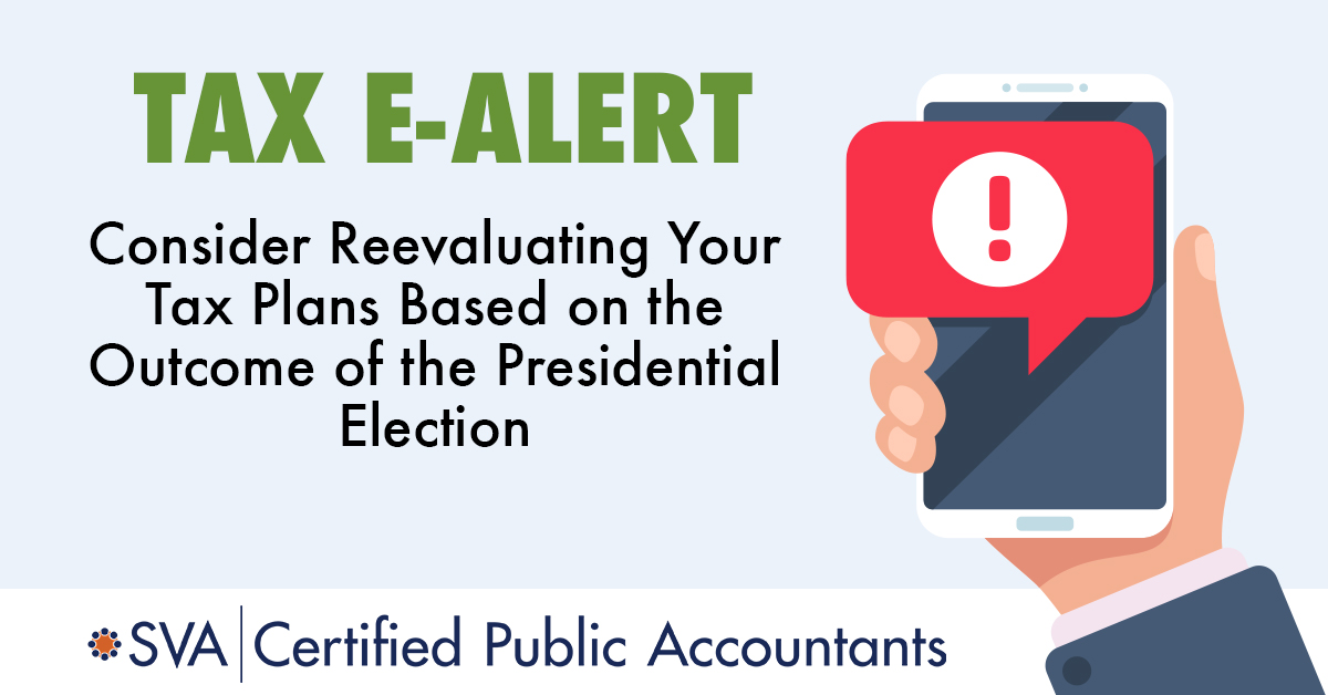 consider-reevaluating-your-tax-plans-based-on-the-outcome-of-the-presidential-election-tax-ealert
