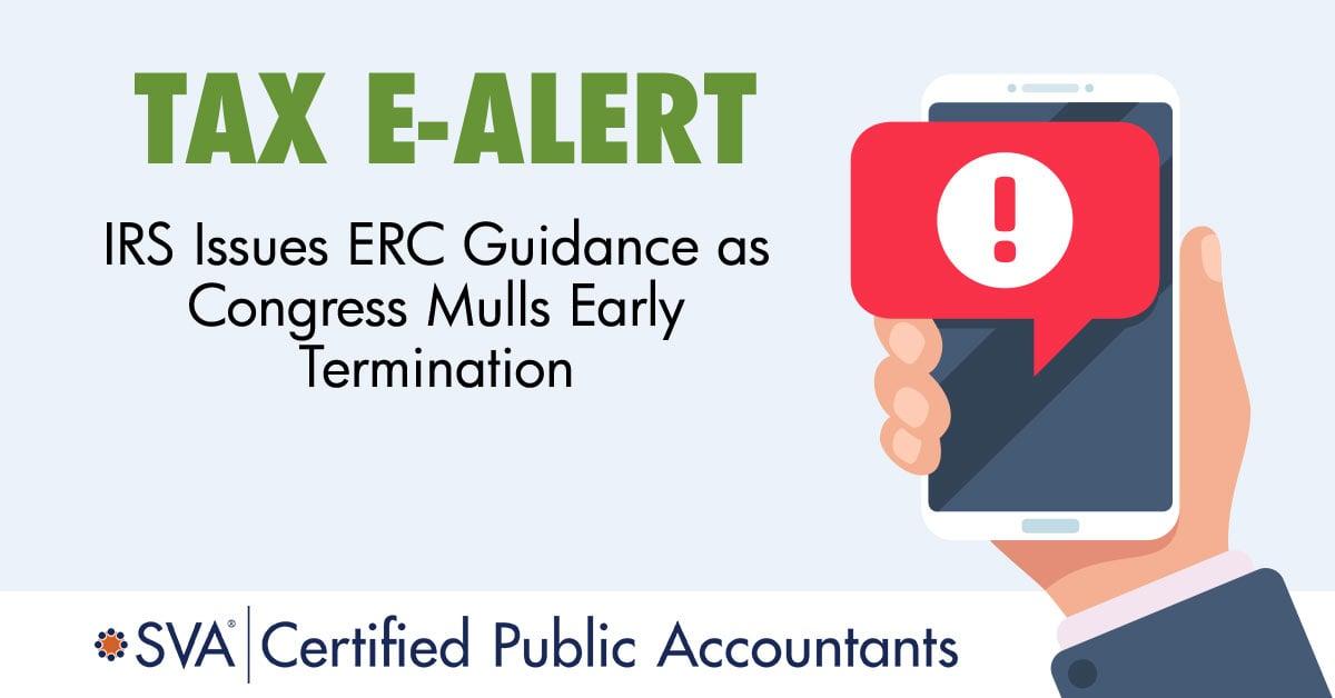 tax-ealert-IRS-Issues-ERC-Guidance-as-Congress-Mulls-Early-Termination